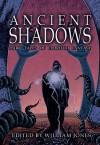 Ancient Shadows: Dark Tales of Eldritch Fantasy - William Jones