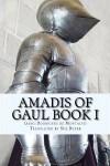 Amadis of Gaul Book I - Garci Rodríguez de Montalvo, Sue Burke
