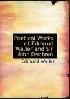 Poetical Works of Edmund Waller and Sir John Denham - Edmund Waller