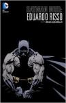 Batman Noir: Eduardo Risso: The Deluxe Edition - Brian Azzarello, Eduardo Risso