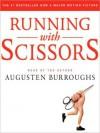 Running with Scissors: A Memoir (MP3 Book) - Augusten Burroughs