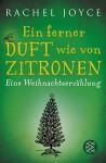 Ein ferner Duft wie von Zitronen: Eine Weihnachtserzählung (nur als E-Book erhältlich) - Rachel Joyce, Maria Andreas