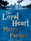 The Loyal Heart - Merry Farmer