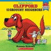 Clifford & The Grouchy Neighbors - Norman Bridwell
