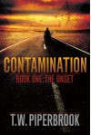 Contamination 1: The Onset - T.W. Piperbrook