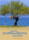 and somewhere under - Dieter Moitzi
