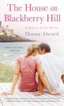 House on Blackberry Hill - Donna Alward