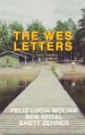 The Wes Letters - Feliz Lucia Molina, Ben Segal, Brett Zehner