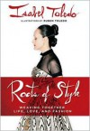 Roots of Style: Weaving Together Life, Love, and Fashion - Isabel Toledo, Ruben Toledo