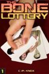 The Bone Lottery (Voyeur/Exhibitionist Public Sex Erotica) - C.M. Knox