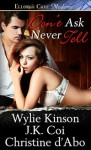 Don't Ask Never Tell - Wylie Kinson, J.K. Coi, Christine d'Abo