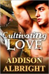 Cultivating Love - Addison Albright
