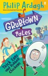 Trick Eggs And Rubber Chickens: Grubtown Tales - Philip Ardagh