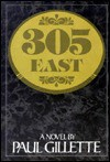 305 East: A Novel - Paul J. Gillette