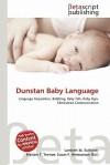 Dunstan Baby Language - Lambert M. Surhone, Mariam T. Tennoe, Susan F. Henssonow