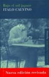 Bajo el sol jaguar - Italo Calvino, Aurora Bernández