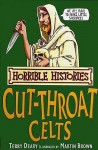 The Cut Throat Celts (Horrible Histories) - Terry Deary, Martin Brown