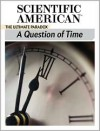 A Question of Time: The Ultimate Paradox - Editors of Scientific American Magazine