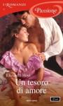 Un tesoro di amore (I Romanzi Passione) (Italian Edition) - Elizabeth Hoyt, Carla Pedretti