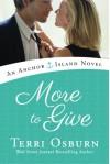 More to Give (An Anchor Island Novel) - Terri Osburn