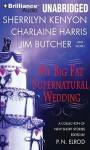 My Big Fat Supernatural Wedding - P.N. Elrod, L.A. Banks, Jim Butcher, Rachel Caine