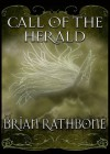 Call of the Herald - Brian Rathbone
