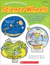 Interactive Science Wheels: Reproducible, Easy-to-Make Manipulatives That Teach About Life Cycles, Animals, Plants, Weather, Space, and More - Donald Silver, Patricia Wynne