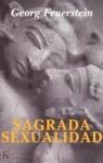 Sagrada sexualidad - Georg Feuerstein, Marcelo Cohen