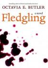 Fledgling: A Novel - Octavia E. Butler