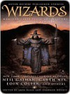 Wizards: Magical Tales From the Masters of Modern Fantasy - Garth Nix, Gardner R. Dozois, Jack Dann, Neil Gaiman