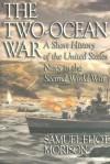 The Two-Ocean War - Samuel Eliot Morison