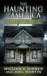 The Haunting of America: From the Salem Witch Trials to Harry Houdini - Joel Martin, Joel Martin, George Noory