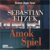 Amok Spiel - Sebastian Fitzek