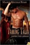 Taming Talia (Loving the Lawman, # 2) - Marie-Nicole Ryan