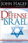 In Defense of Israel, Revised: The Bible's Mandate for Supporting the Jewish State - John Hagee