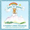 God Is Great: A Toddler's Bible Storybook - Carolyn Larsen