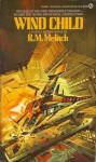 Wind Child - R.M. Meluch