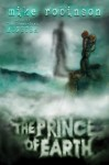 The Prince of Earth - Mike Robinson