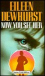 Now You See Her - Eileen Dewhurst