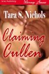 Claiming Cullen - Tara S. Nichols