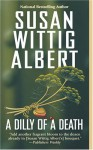 A Dilly of a Death - Susan Wittig Albert
