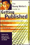 The Young Writer's Guide to Getting Published - Kathy Henderson