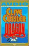 Dragon (Dirk Pitt, #10) - John Rubinstein, Clive Cussler