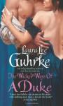 The Wicked Ways of a Duke - Laura Lee Guhrke