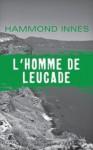 L'Homme de Leucade (French Edition) - Hammond Innes