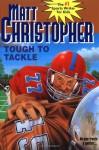 Tough to Tackle (Matt Christopher Sports Classics) - Matt Christopher, Harvey Kidder