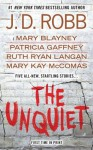 The Unquiet (includes In Death, #33.5) - J.D. Robb, Mary Blayney, Patricia Gaffney, Ruth Ryan Langan