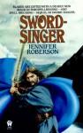 Sword-Singer - Jennifer Roberson