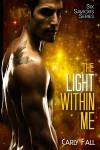 The Light Within Me (Six Saviors, #1) - Carly Fall