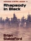 Rhapsody in Black (Hooded Swan) - Brian Stableford
